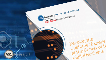 451 Research Keeping the Customer Experience at the Center of the Digital Business